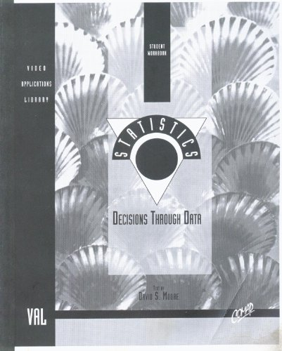Statistics Decisions Through Data, Student Workbook (Video Applications Library)