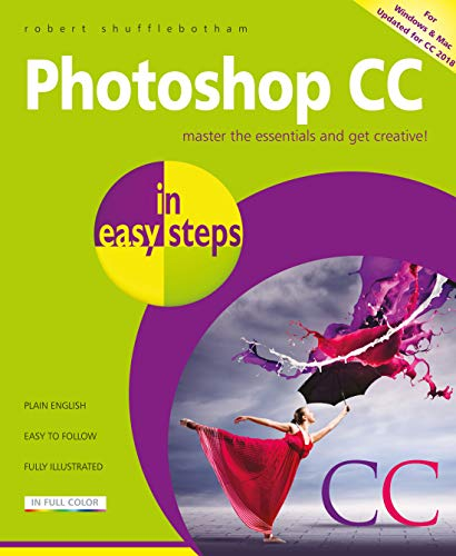 Photoshop CC in easy steps: Updated for Photoshop CC 2018