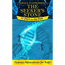 The Seeker's Stone #1 DNA in the Deep: Science Adventures for Kids!