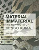 img - for Material Immaterial: The New Work of Kengo Kuma book / textbook / text book