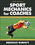 Sport Mechanics for Coaches - 3rd Edition, Brendan Burkett, 0736083596