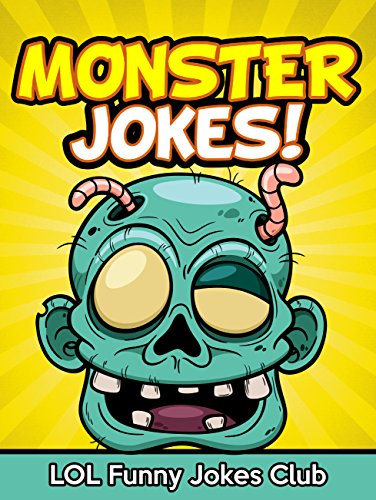 Monster Jokes: Funny Monster Jokes, Comedy, and Halloween Humor