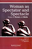 Woman as Spectator and Spectacle