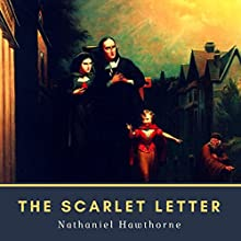 The Scarlet Letter (Annotated) Audiobook by Nathaniel Hawthorne Narrated by Cori Samuel