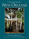 Classic New Orleans, William R. Mitchell, 0820315761