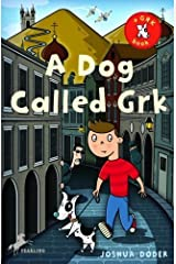 A Dog Called Grk (The Grk Books) by Joshua Doder (2008-05-13) Paperback