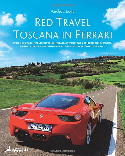 Red Travel - Toscana in Ferrari. Ferrari 458 Italia, Ferrari California, Ferrari 430 Spider and Othe