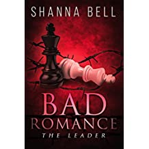 THE LEADER: a Steamy Romance (Bad Romance Book 1)
