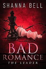 THE LEADER: a Steamy Romance (Bad Romance Book 1)
