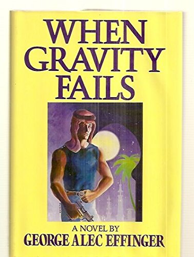 When Gravity Fails, Effinger, George Alec