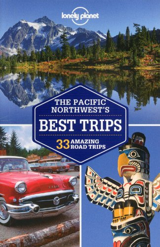 lonely-planet-pacific-northwests-best-trips-travel-guide