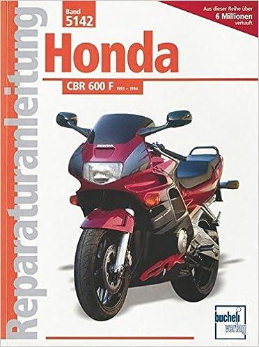 Honda CBR 600 F Baujahr 1991-1994: Handbuch für Pflege, Wartung und Reparatur: Amazon.es: Libros en idiomas extranjeros