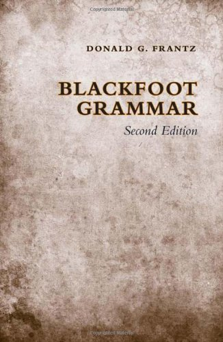 Blackfoot Grammar: Second Edition (Heritage)
