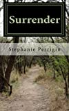 Surrender, Stephanie Perrigin, 1460949714