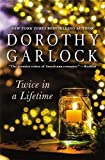 Twice in a Lifetime by Garlock, Dorothy (July 7, 2015) Hardcover