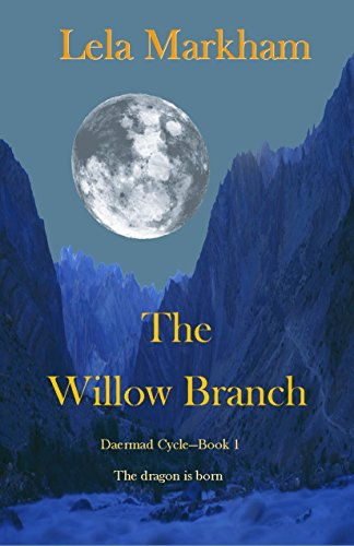 The Willow Branch: Book 1 of The Daermad Cycle by [Markham, Lela]