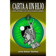 Carta a un hijo: Como aprender a ser un verdadero hombre (Spanish Edition)
