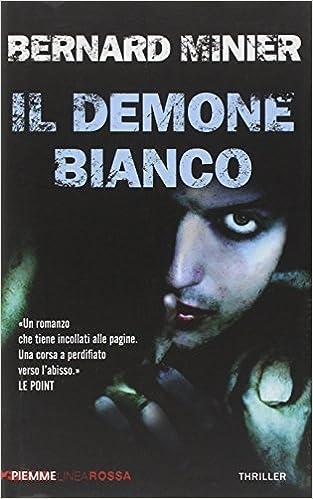 Amazon Fr Il Demone Bianco Bernard Minier Livres
