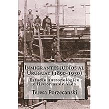 Inmigrantes Judíos al Uruguay (1890-1950) (Spanish Edition)