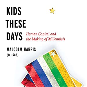 Kids These Days Audiobook