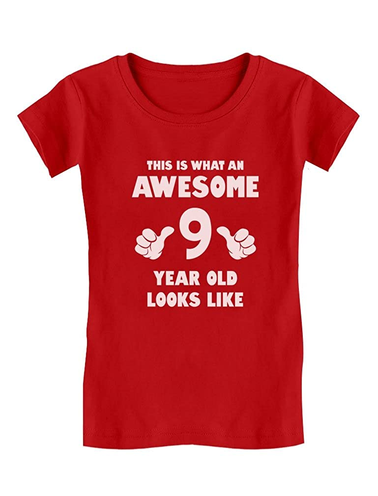 This is What an Awesome 9 Year Old Looks Like Girls' Fitted Kids T-Shirt GhPhhlPgwm