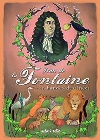 Jean de la Fontaine en bandes dessinées par Jean de La Fontaine