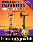 Electromagnetic Radiation Survival Guide: Step by Step Solutions -Protect Yourself & Family NOW!