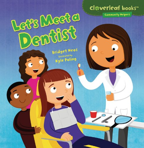 Let's Meet a Dentist (Cloverleaf Books - Community Helpers)