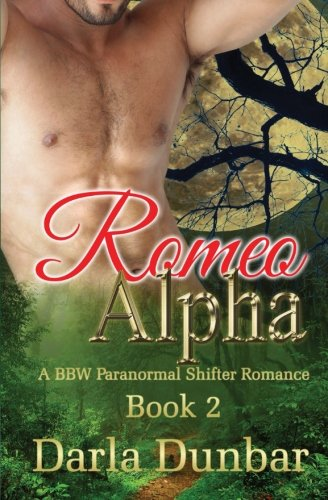 Download Romeo Alpha: A BBW Paranormal Shifter Romance - Book 2 (The Romeo Alpha BBW Paranormal Shifter Romance Series) (Volume 2) PDF