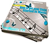 A Parent's Guide: How To Get Your Child Started In Music