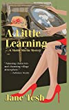A Little Learning: A Madeline Maclin Mystery