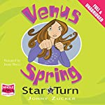Venus Spring: Star Turn: Venus Spring, Book 3 | Jonny Zucker