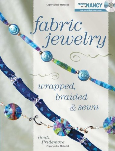 - Fabric Jewelry Wrapped, Braided and Sewn (Create With Nancy)