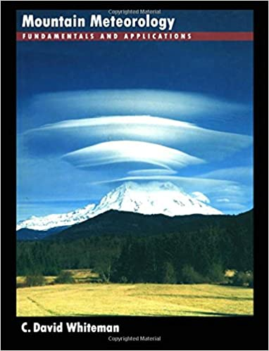 Mountain meteorology fundamentals and applications c david mountain meteorology fundamentals and applications 1st edition fandeluxe Images