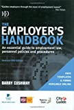 The Employer's Handbook : An Essential Guide to Employment Law, Personnel Policies and Procedures, Cushway, Barry, 0749451165