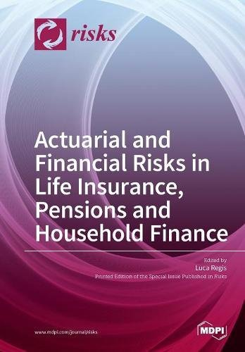Actuarial and Financial Risks in Life Insurance, Pensions Pensions and Household Finance (Spanish Edition) pdf epub