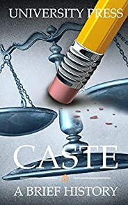 Caste: A Brief History of Racism, Sexism, Classism, Ageism, Homophobia, Religious Intolerance, Xenophobia, and