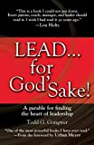img - for Lead . . . for God's Sake!: A Parable for Finding the Heart of Leadership by Todd Gongwer (2011-11-01) book / textbook / text book