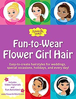 Fun To Wear Flower Girl Hair Easy To Create Hairstyles For