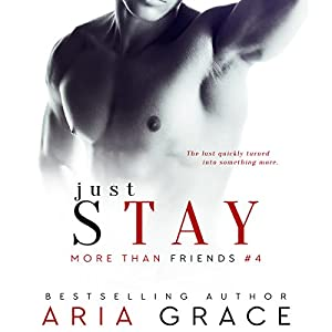 Just Stay: More Than Friends, Book 4 Audiobook
