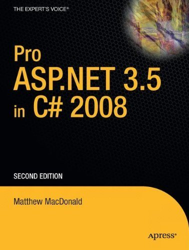 Pro ASP.NET 3.5 in C# 2008 (Expert's Voice in .NET) by Matthew MacDonald (2007-11-14)