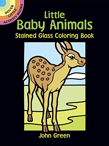 Little Baby Animals Stained Glass Coloring Book (Dover Stained Glass Coloring Book) - Stained Glass Animals