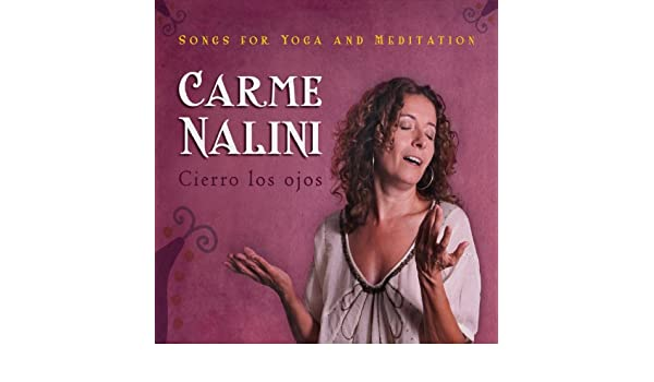 Cierro los ojos (Songs for Yoga and Meditation) by Carme ...