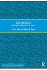 Legal Persuasion: A Rhetorical Approach to the Science (Law, Language and Communication) Kindle Edition