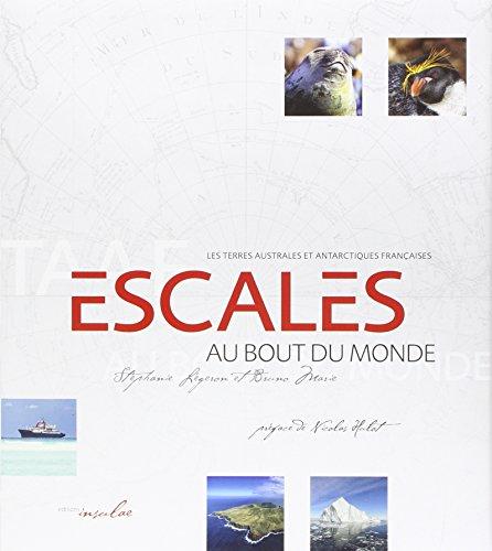 Escales au Bout du Monde - Les Terres australes et antarctiques françaises (TAAF)