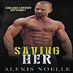 Saving Her: Her Series   Alexis Noelle
