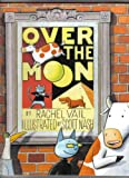 Over the Moon, Rachel Vail, 0531330680