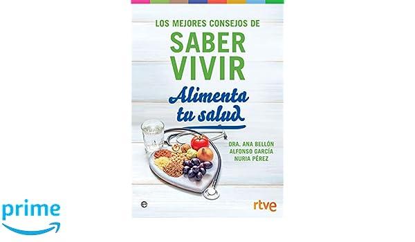 Alimenta tu salud: Los mejores consejos de Saber Vivir: Amazon.es: Saber Vivir: Libros