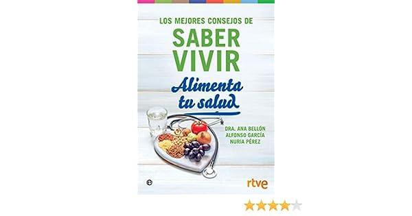 Alimenta tu salud: Los mejores consejos de Saber Vivir Psicología y salud: Amazon.es: Vivir, Saber: Libros