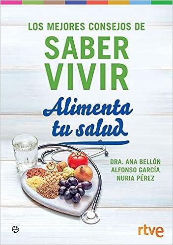Alimenta tu salud: Los mejores consejos de Saber Vivir Psicología y salud: Amazon.es: Saber Vivir: Libros